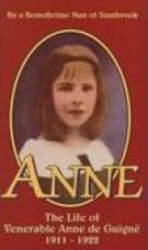 Anne: The Life of Venerable Anne de Guigne 1911-19922 / A Benedictine Nun of Stanbrook