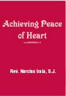 Achieving Peace of Heart / Fr. Narciso Irala, S.J.