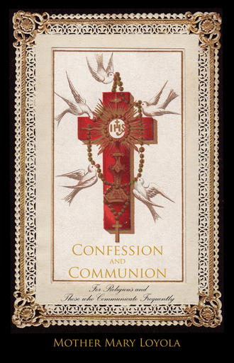 Confession and Communion /Mother Mary Loyola