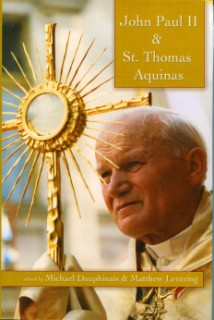 John Paul II and St Thomas Aquinas / Edited by Michael Dauphinais & Matthew Levering