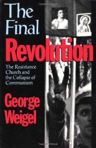 The Final Revolution/ George Weigel