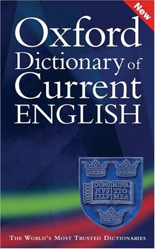 Oxford Dictionary of Current English / Edited by Catherine Soanes & Sara Hawker