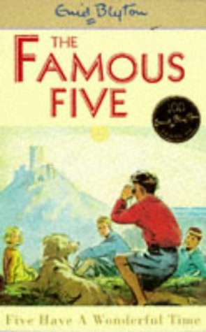 Five Have a Wonderful Time: the Famous Five Series / Enid Blyton
