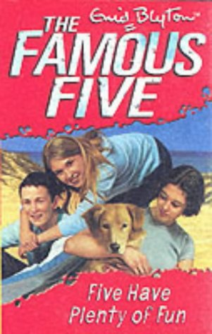 Five Have Plenty of Fun: the Famous Five Series / Enid Blyton