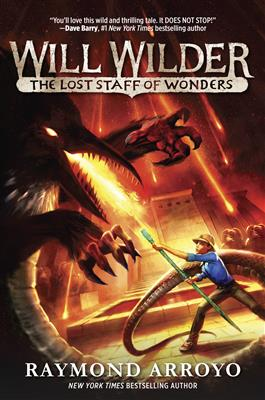 Will Wilder #2: The Lost Staff of Wonders / Raymond Arroyo