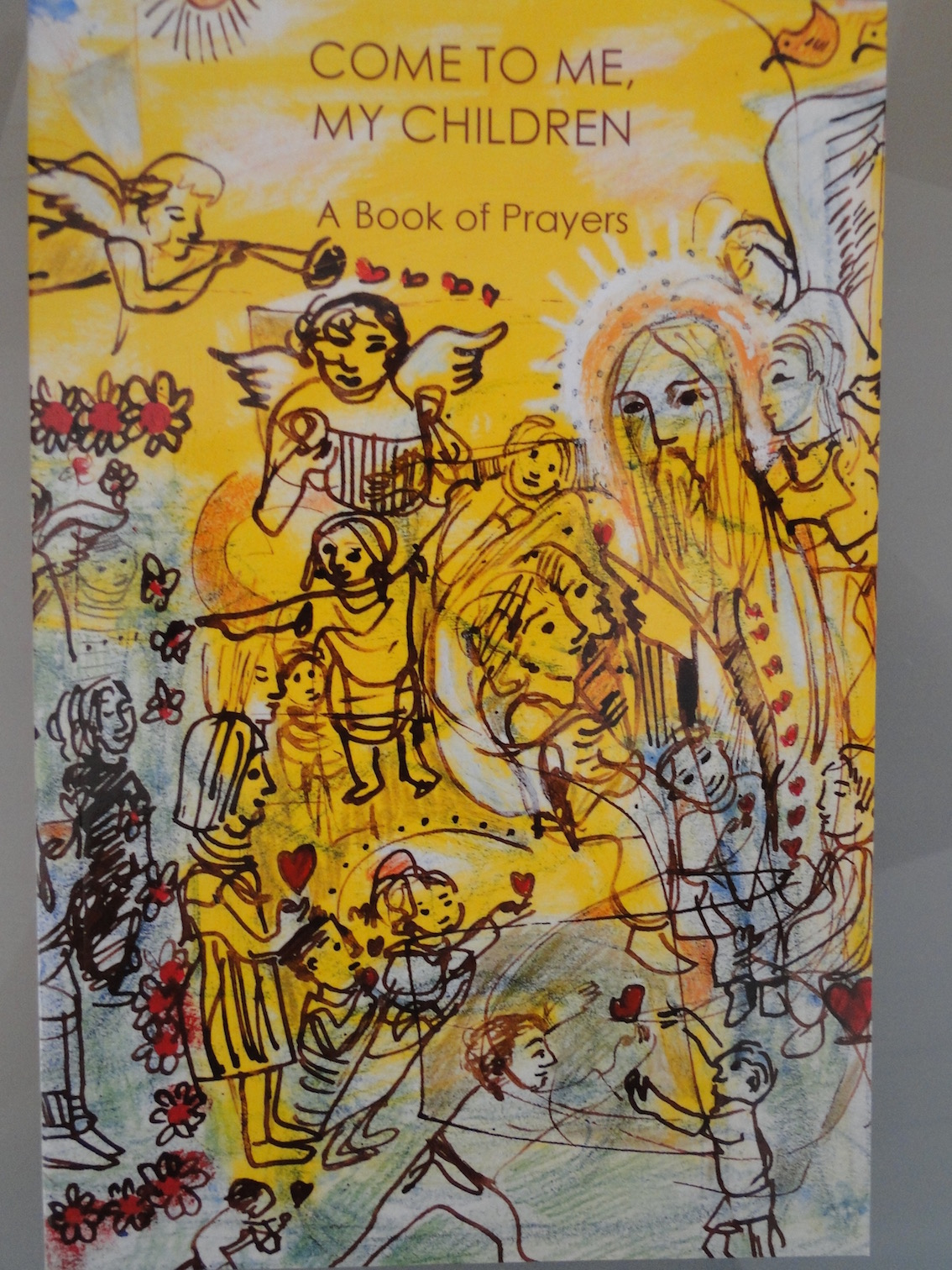 Come to Me, My Children : A Book of Prayers / Christine McCarthy; Illustrated by Carlos Barrios