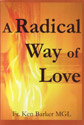 A Radical Way of Love / Ken Barker