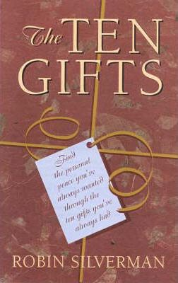 The Ten Gifts / Robin L Silverman