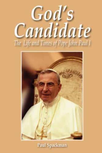 God's Candidate: The Life and Times of Pope John Paul I / Paul Spackman
