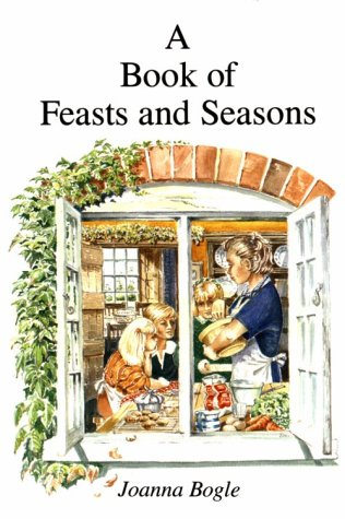 A Book of Feasts and Seasons / Joanna Bogle