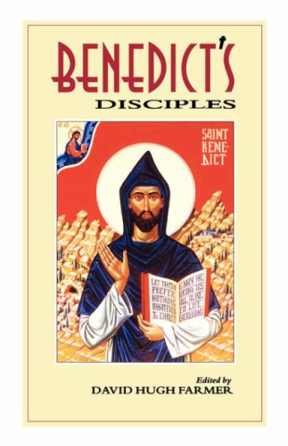 Benedict's Disciples / Edited by D.H. Farmer
