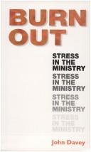 Burnout: Stress in the Ministry / John Davey