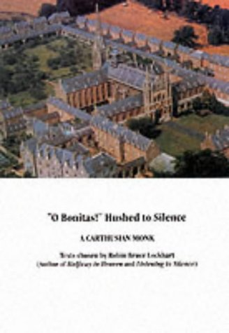 """O Bonitas!"" Hushed to Silence: a Selection of Poems / By a Carthusian Monk"