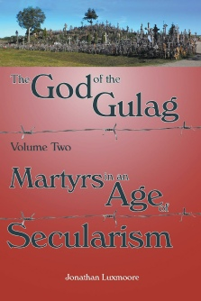 God of the Gulag Vol 2: Martyrs in an Age of Secularism /  Jonathan Luxmoore