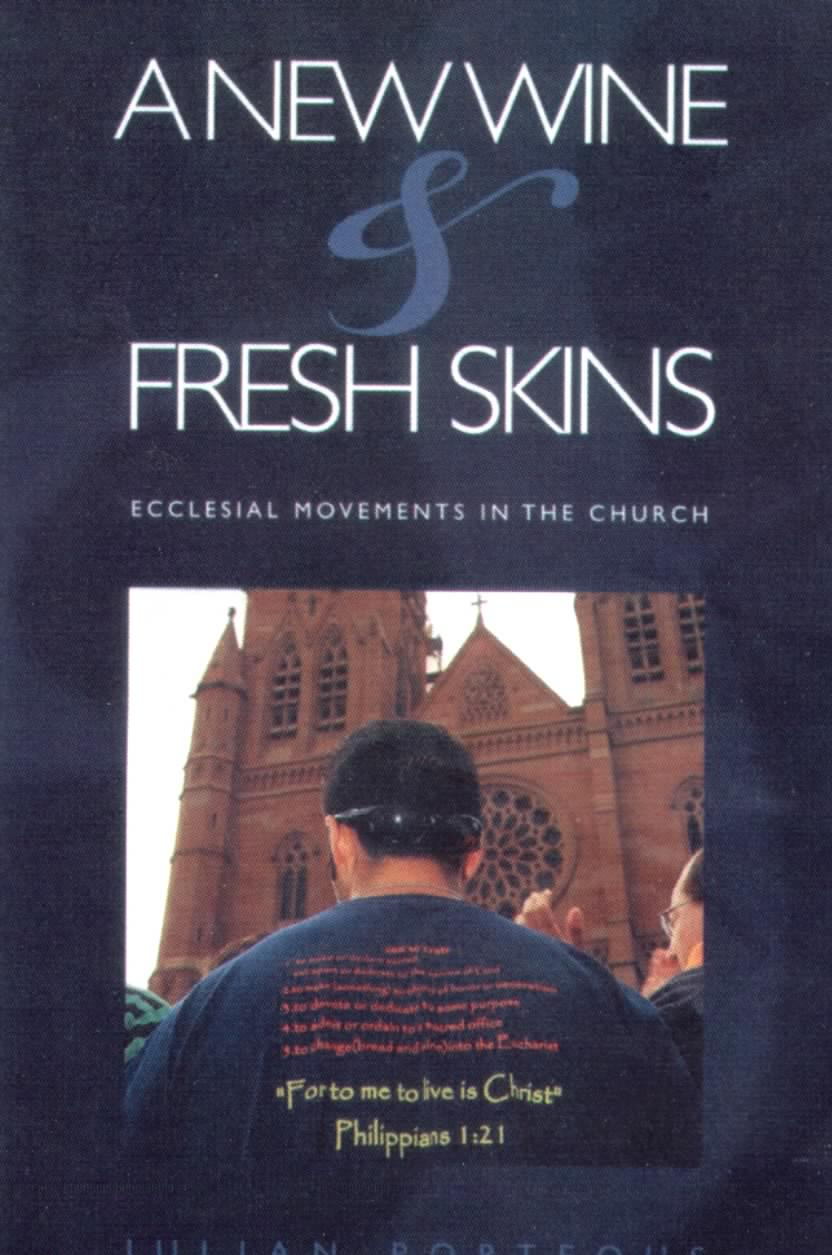 A New Wine and Fresh Skins: Ecclesial Movements in the Church / Bishop Julian Porteous