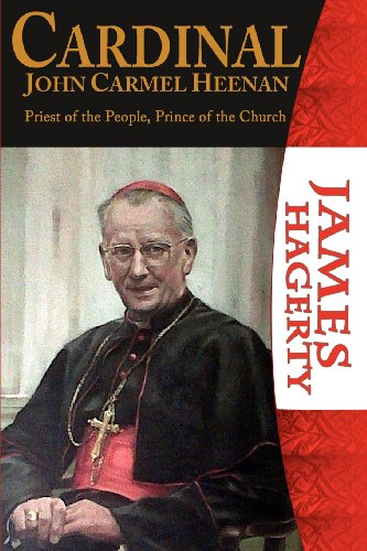 Cardinal John Carmel Heenan: Priest of the People, Prince of the Church / James Hagerty
