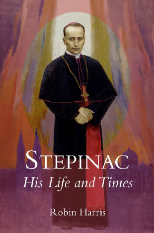 Stepinac: His Life and Times Robin Harris