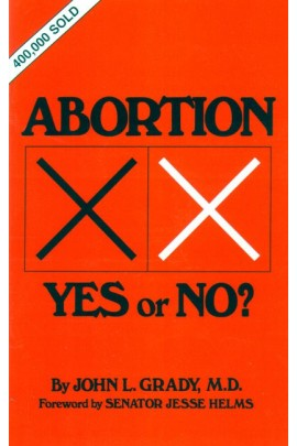 Abortion: Yes or No? / John Grady, M.D.