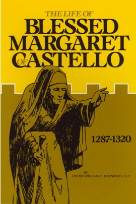 The Life of Blessed Margaret of Castello / Rev Fr William R Bonniwell OP