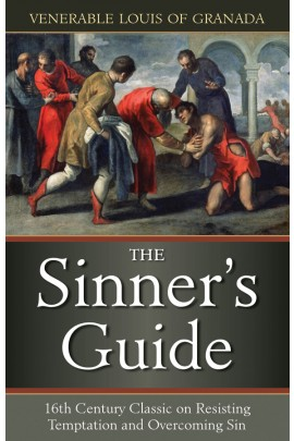 The Sinner's Guide / Venerable Louis of Granada