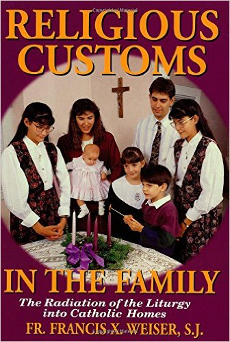 Religious Customs in the Family / Fr. Francis X. Weiser, S.J.