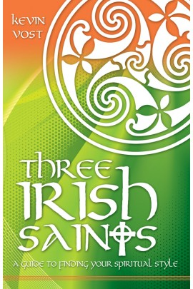 Three Irish Saints: A Guide to Finding your Spiritual Style/ Kevin Vost