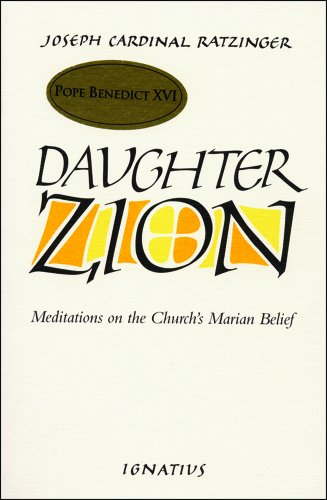 Daughter Zion: Meditations on the Church's Marian Belief / Joseph Ratzinger (Pope Benedict XVI)
