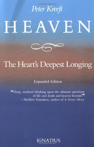 Heaven, the Heart's Deepest Longing / Peter Kreeft
