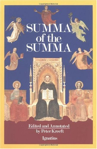 A Summa of the Summa: the Essential Philosophical Passages of St. Thomas Aquinas' Summa Theologica / Edited by Peter Kreeft