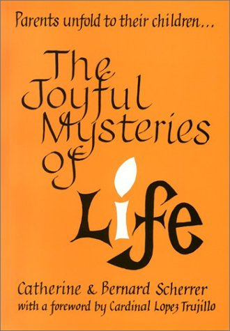 The Joyful Mysteries of Life / Catherine Scherrer & Bernard Scherrer