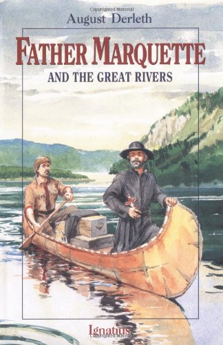 Father Marquette and the Great Rivers / August Derleth