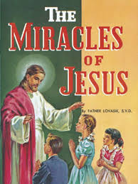 The Miracles of Jesus: Rev Lawrence G Lovasik SVD