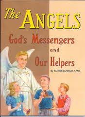 The Angels: God's Messengers and Our Helpers / Rev Lawrence G Lovasik SVD