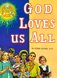 God Loves Us All / Rev Lawrence G Lovasik SVD