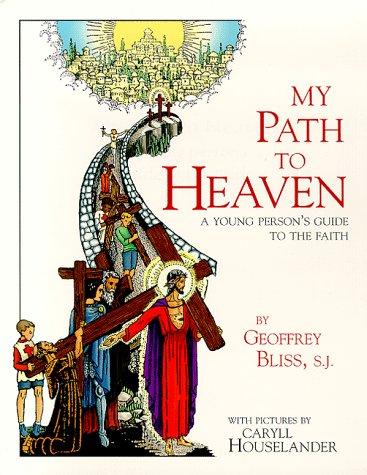 My Path to Heaven: A Young Person's Guide to Faith / Fr Geoffrey Bliss