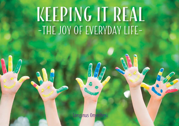 Keeping it Real - The Joy of Everyday Life