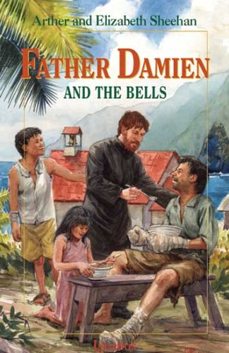 Father Damien and the Bells / Arthur & Elizabeth Sheehan