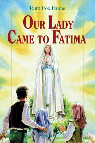 Our Lady Came to Fatima / Ruth Fox Hume