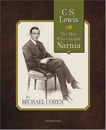 C.S. Lewis: The Man Who Created Narnia / Michael Coren
