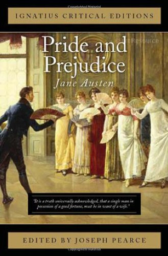 Ignatius Critical Edition: Pride and Prejudice / Jane Austen; Edited by Joseph Pearce