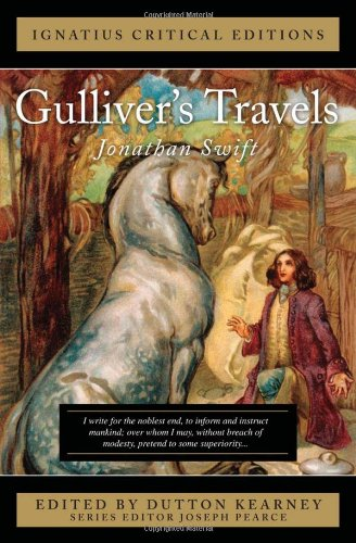 Ignatius Critical Edition: Gulliver's Travels / Jonathan Swift; Edited by Dutton Kearney