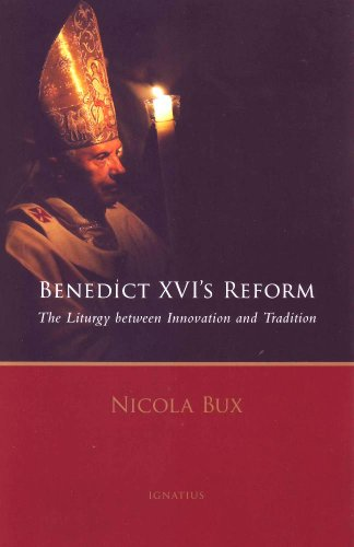 Benedict XVI's Reform: The Liturgy Between Innovation and Tradition / Nicola Bux