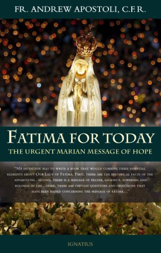 Fatima for Today: the Urgent Marian Message of Hope / Andrew Apostoli; foreword by Raymond Cardinal Burke [Paperback]