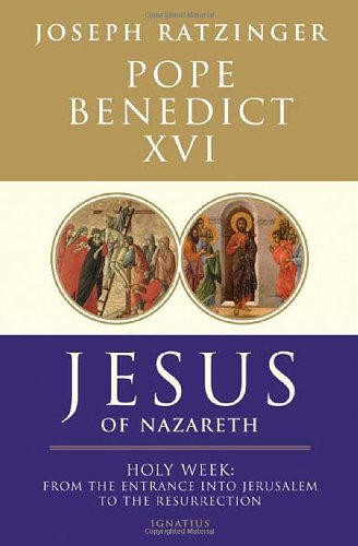 Jesus of Nazareth: Volume 2: Holy Week, from the Entrance into Jerusalem to the Resurrection (HB) / Joseph Ratzinger (Pope Benedict XVI)