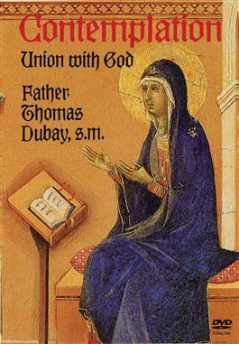 Contemplation Union With God DVD /Fr Thomas Dubay