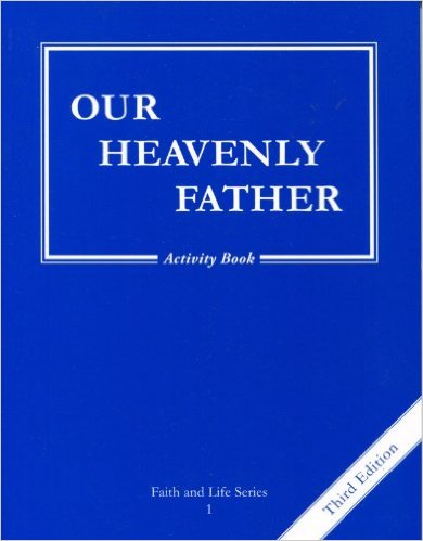Faith and Life Series: Book 1: Our Heavenly Father / Activity Book