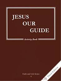 Faith and Life Series: Book 4: Jesus Our Guide / Activity Book