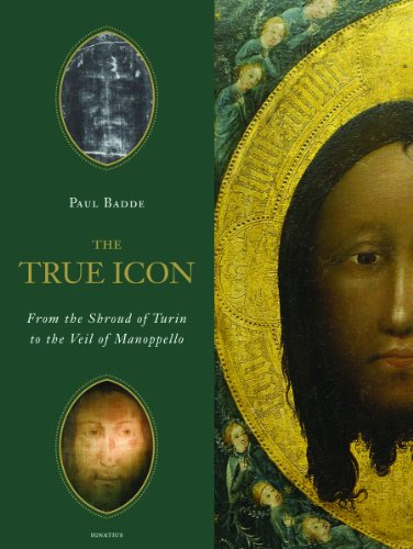 The True Icon : from the Shroud of Turin to the Veil of Manoppello / Paul Badde