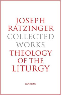 Joseph Ratzinger: Collected Works: Theology of the Liturgy / Joseph Ratzinger (Pope Benedict XVI)