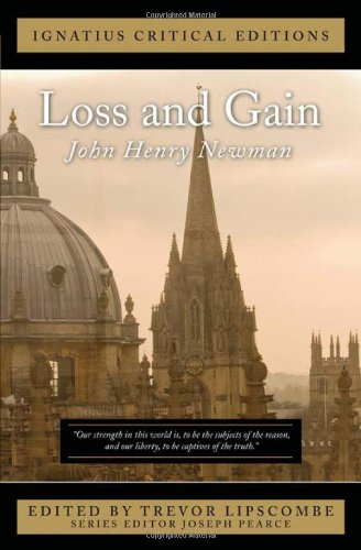 Ignatius Critical Edition: Loss and Gain / John Henry Newman, Edited by Trevor Lipscombe